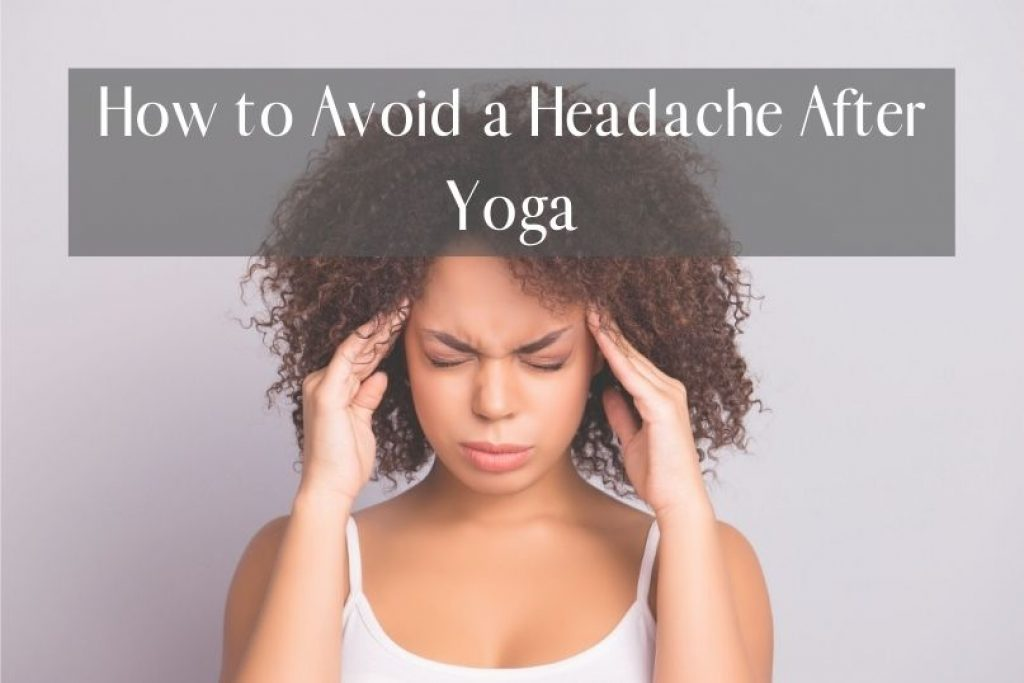 How to avoid a headache after yoga