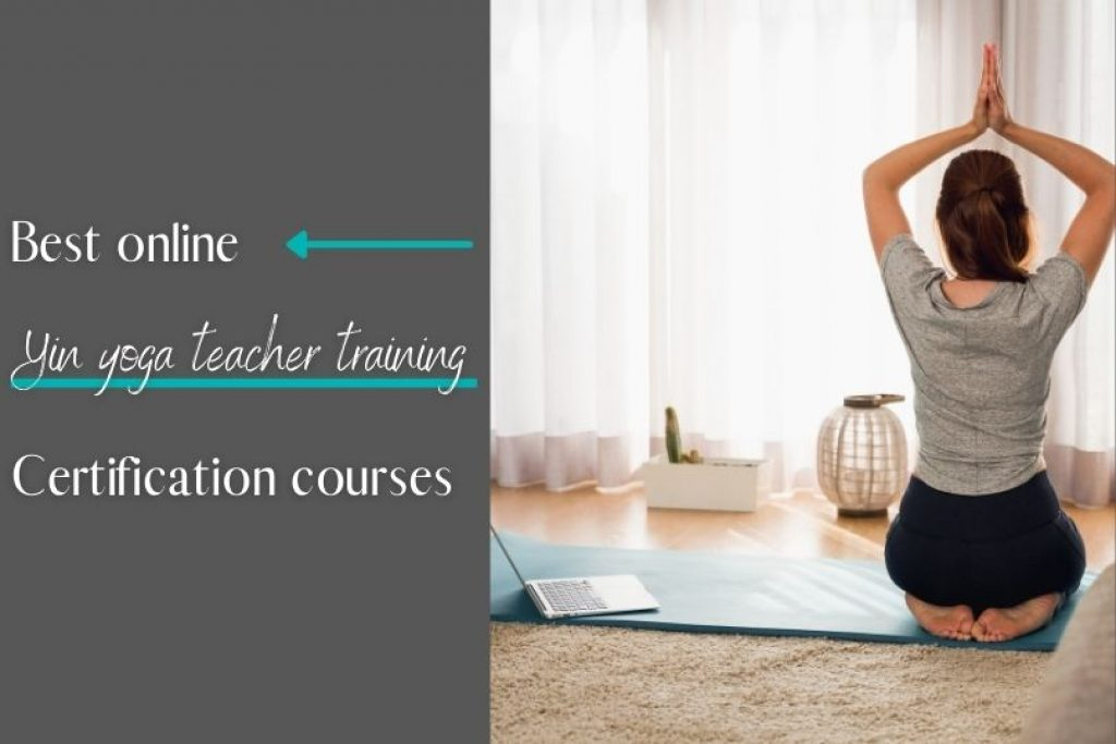 Best online Yin yoga teacher training certification courses of 2021