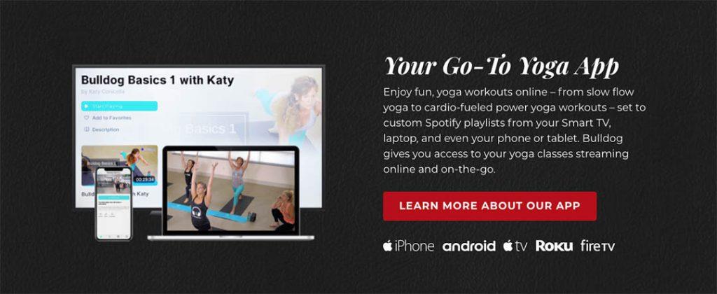 The Bulldog Yoga App.